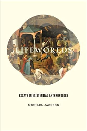 lifeworlds essays in existential anthropology michael jackson  lifeworlds essays in existential anthropology michael jackson 9780226923659 com books