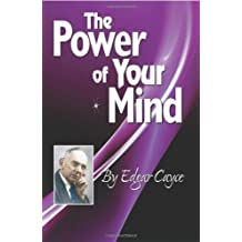 The Power of Your Mind (Edgar Cayce Series Title)