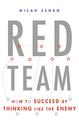 Red team how to succeed by thinking like the enemy kindle red team how to succeed by thinking like the enemy by zenko micah fandeluxe