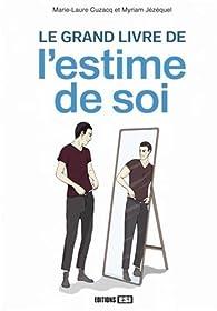 Le grand livre de l'estime de soi par Marie-Laure Cuzacq