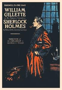 Paper poster printed on 20 x 30 stock  William Gillette as Sherlock Holmes:  Farewell to the Stage