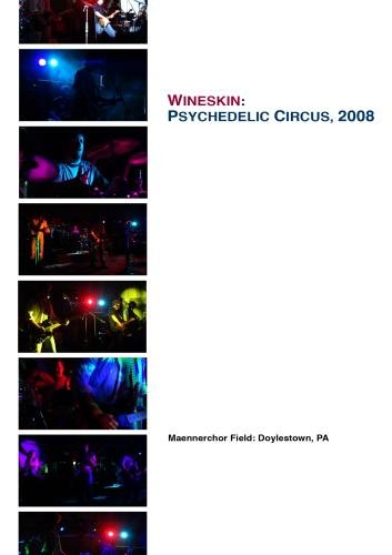 Wineskin: Psychedelic Circus, 2008