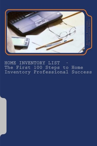 Read Online Home Inventory List - The First 100 Steps to Home Inventory Professional Success (Volume 1) pdf epub