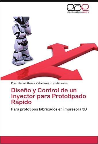 Amazon.com: Diseño y Control de un Inyector para Prototipado ...