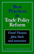 Best Practices in Trade Policy Reform (A World Bank Publication)