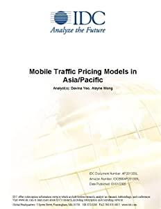 Mobile Traffic Pricing Models in Asia/Pacific IDC and Davina Yeo