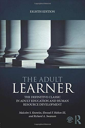 The Adult Learner: The definitive classic in adult education and human resource development by Routledge