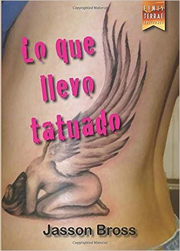 Lo Que Llevo Tatuado Spanish Edition Jasson Bross 9788494277962