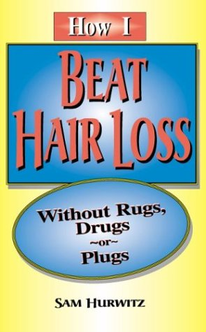 Download How I Beat Hair Loss Without Rugs, Drugs or Plugs ebook