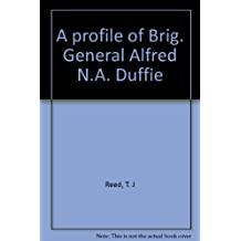 A profile of Brig. General Alfred N.A. Duffie