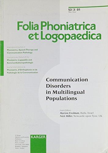 Communication Disorders in Multilingual Populations: 2nd International Symposium, Kwa Maritane, South Africa, July 2000 (Folia Phoniatrica Et Logopaedica 2001, 3)