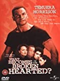 What Becomes Of The Broken Hearted? [DVD] [1999]