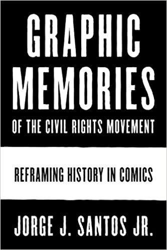 cover image, Graphic Memories of the Civil Rights Movement: Reframing History in Comics
