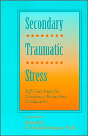 Secondary Traumatic Stress For >> Secondary Traumatic Stress Self Care Issues For Clinicians