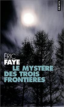 Le Mystère des trois frontières par Faye