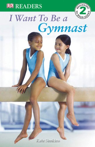 I Want To Be A Gymnast (Turtleback School & Library Binding Edition) (DK Readers: Level 2)