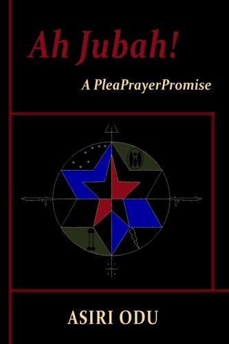 Ah Jubah! A PleaPrayerPromise: A Novel