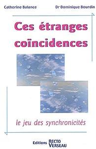 Ces étranges coïncidences : Le jeu des synchronicités par Catherine Balance