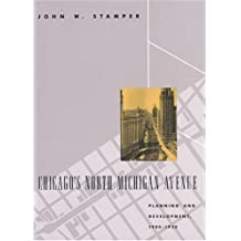 Chicago's North Michigan Avenue: Planning and Development, 1900-1930