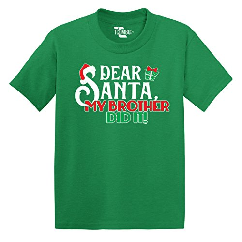 Dear Santa My Brother Did It - Christmas - Toddler Little Boy/Infant T-Shirt (4T, Kelly Green)