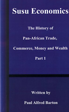 Susu Economics: The History of Pan-African (Black) Trade, Commerce, Money and Truth Part 1 (History of Pan-African Trade