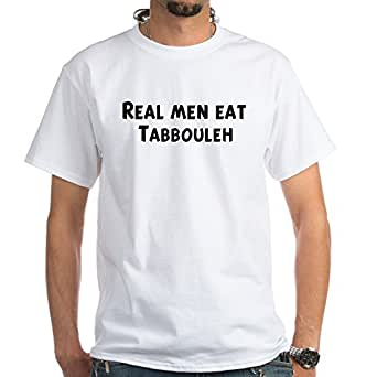 CafePress - Men eat Tabbouleh White T-Shirt - 100% Cotton T-Shirt, White
