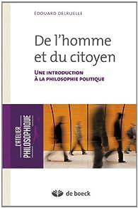 De l'homme et du citoyen une introduction à la philosophie politique par Edouard Delruelle