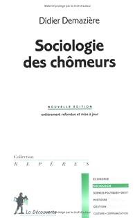 Sociologie des chômeurs par Didier Demazière