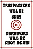 Nat999Lily Yard Fence Garage Decorative Sign Trespassers Will Be Shot Survivors Shot Again Metal Aluminum Sign Wall Plaque Decoration Caution Sign,8x12