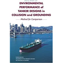 Environmental Performance of Tanker Designs in Collision and Grounding: Method for Comparison (National Research Council (U.s.) Transportation Research Board Special Report)