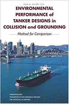 Book Environmental Performance of Tanker Designs in Collision and Grounding: Method for Comparison (National Research Council (U.s.) Transportation Research Board Special Report)