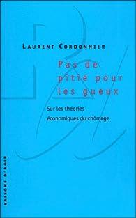 Pas de pitié pour les gueux par Laurent Cordonnier