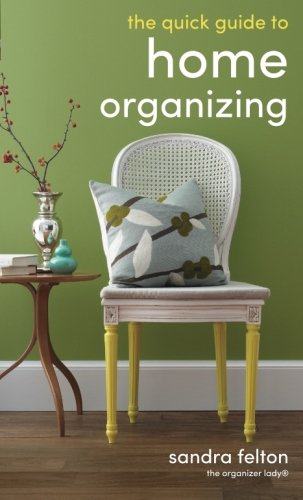 The Quick Guide to Home Organizing [Sandra Felton] (Tapa Blanda)