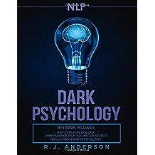 nlp: Dark Psychology Series 3 Manuscripts - Secret Techniques To Influence Anyone Using Dark NLP, Covert Persuasion and Advanced Dark Psychology
