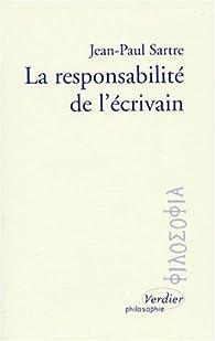 La Responsabilité de l'écrivain par Jean-Paul Sartre