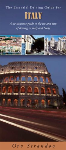 The Essential Driving Guide for Italy (Essential Guide to Driving in Europe) (Best Driving Routes In Europe)