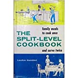 img - for The Split-Level Cookbook (Family Meals To Cook Once and Serve Twice) book / textbook / text book
