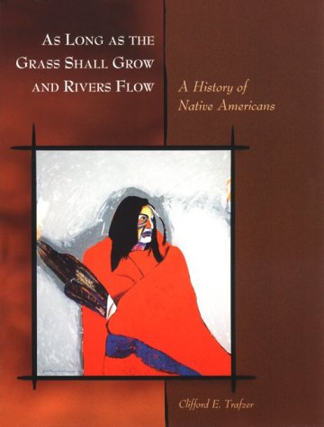 Long Grass - As Long as the Grass Shall Grow and Rivers Flow: A History of Native Americans