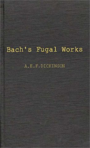 Bach's Fugal Works: With an Account of Fugue before and after Bach by Brand: Praeger