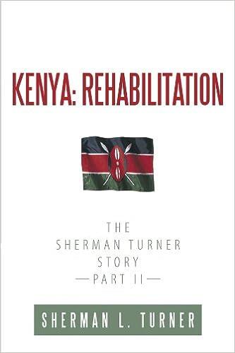 Book Kenya: Rehabilitation: The Sherman Turner Story Part II