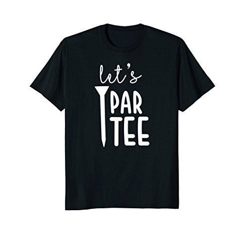 Let's Par Tee Party Funny Golf Pun Sport Golfing T-Shirt