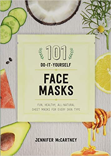 101 Diy Face Masks Fun Easy All Natural Masks For Every
