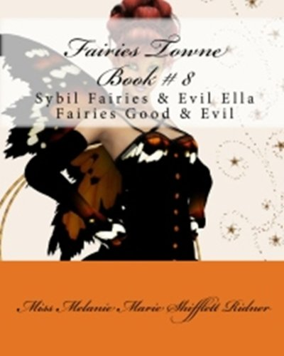 Fairies Towne # 8 Sybiil & Evil Ella Fairies Good & Evil (Fairies Towne Books Series 1-12) (English Edition)
