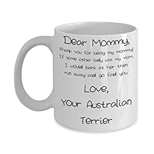 Mother's Day Australian Terrier Mug - White 11oz 15oz Ceramic Tea Coffee Cup - Perfect For Travel And Gifts 19