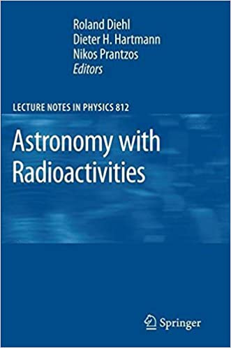 Book Astronomy with Radioactivities (Lecture Notes in Physics) (2010-10-01)
