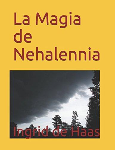La Magia de Nehalennia (Spanish Edition) [Ingrid de Haas] (Tapa Blanda)