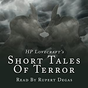 H. P. Lovecraft's Short Tales of Terror Audiobook