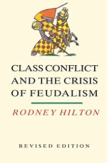 the transition from feudalism to capitalism amazon co uk m  class conflict and the crisis of feudalism essays in medieval social history essays in