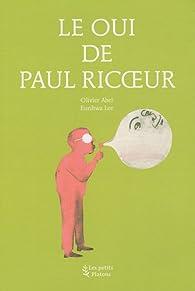 Le Oui de Paul Ricoeur par Olivier Abel