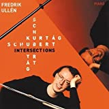 Ullen: Schubert/Kurtag Intersections by Frederik Ullen (2004-09-13)